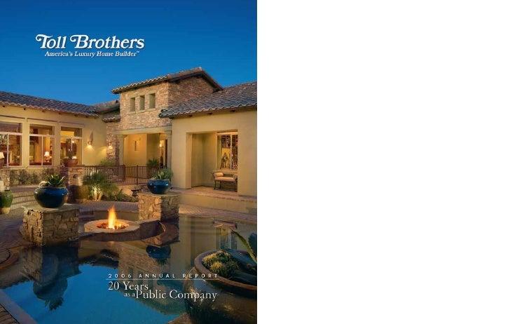 2 : : Toll Brothers                                        2006 Annual Report : : 1                       2006 Annual Repo...