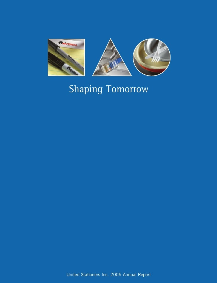 Shaping Tomorrow     United Stationers Inc. 2005 Annual Report