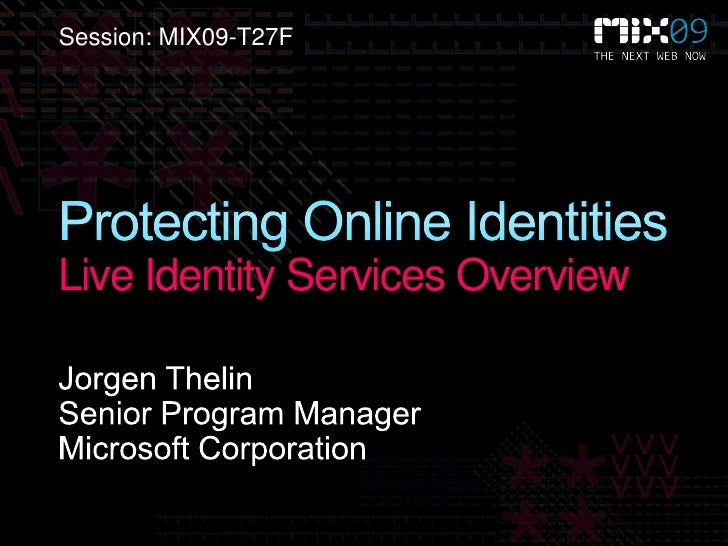 Session: MIX09-T27F     Live Identity Services Overview