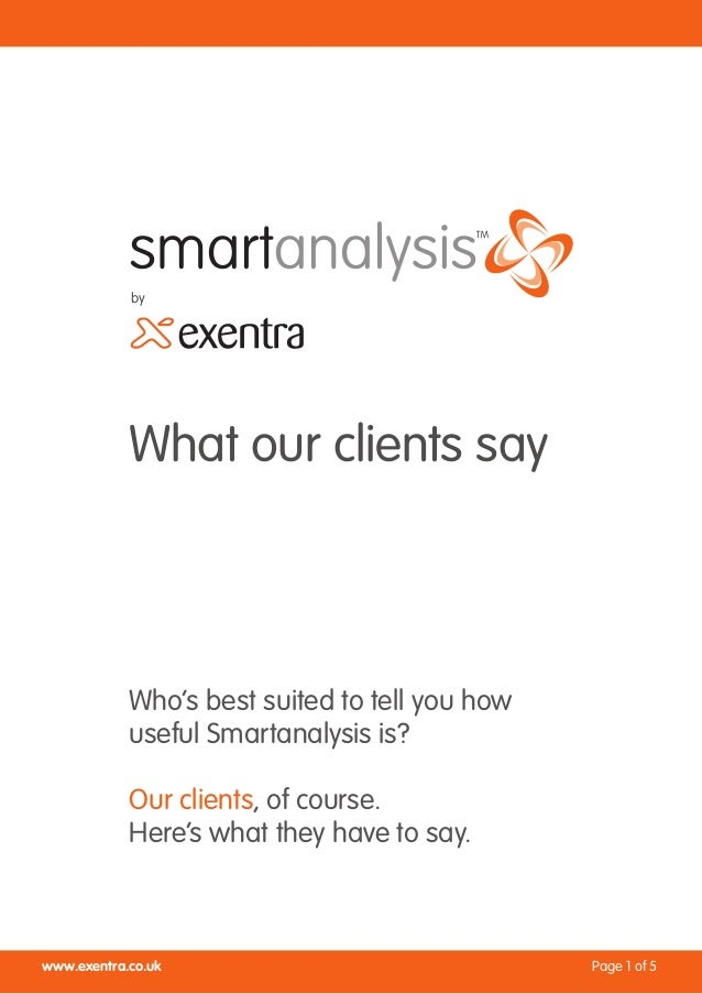 by            What our clients say            Who's best suited to tell you how            useful Smartanalysis is?       ...