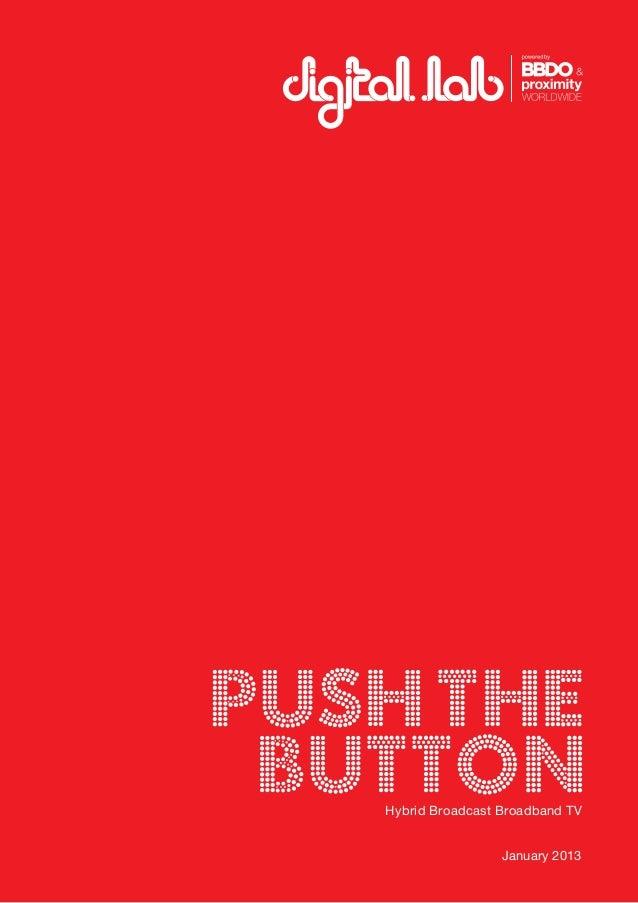 Push the buttonHybrid Broadcast Broadband TV January 2013