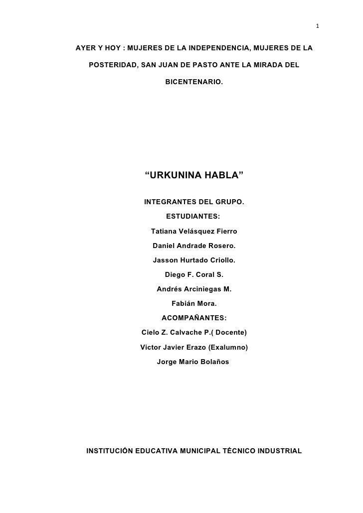 1   AYER Y HOY : MUJERES DE LA INDEPENDENCIA, MUJERES DE LA     POSTERIDAD, SAN JUAN DE PASTO ANTE LA MIRADA DEL          ...