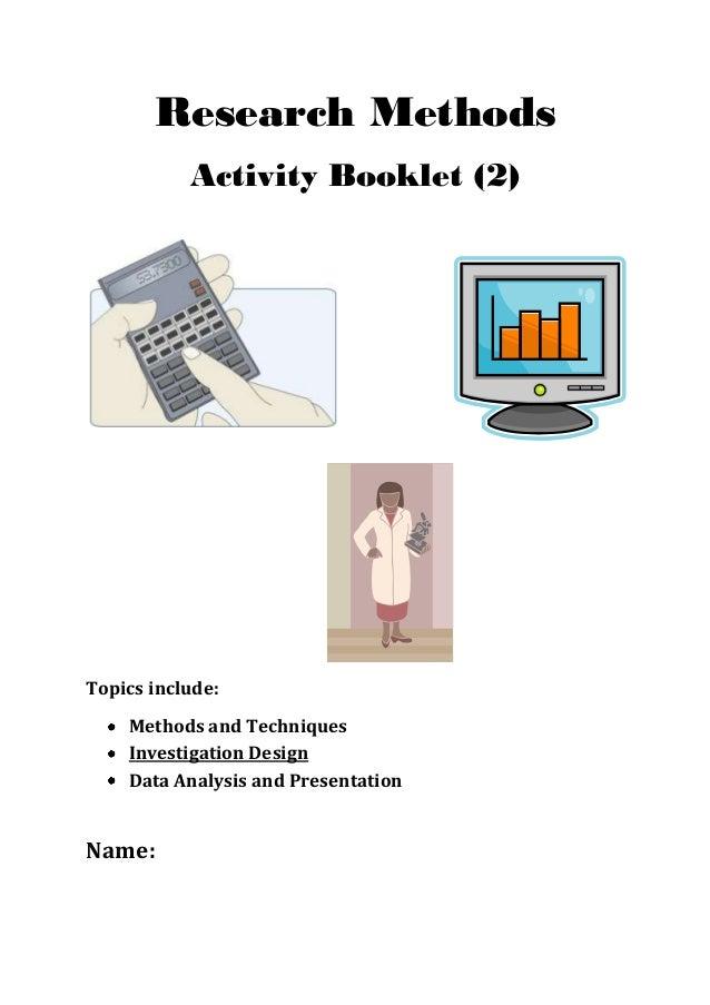 Research Methods Activity Booklet (2) Topics include: Methods and Techniques Investigation Design Data Analysis and Presen...