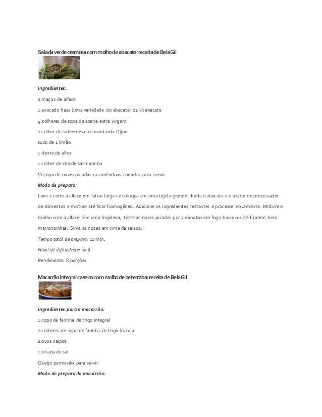 Salada verde cremosa com molho de abacate: receita de Bela Gil  Ingredientes:  2 maços de alface  1 avocado hass (uma vari...
