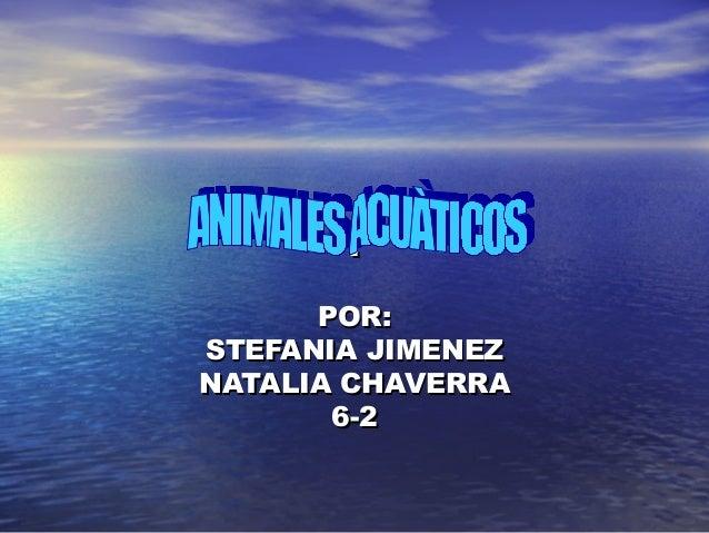 . POR: STEFANIA JIMENEZ NATALIA CHAVERRA 6-2