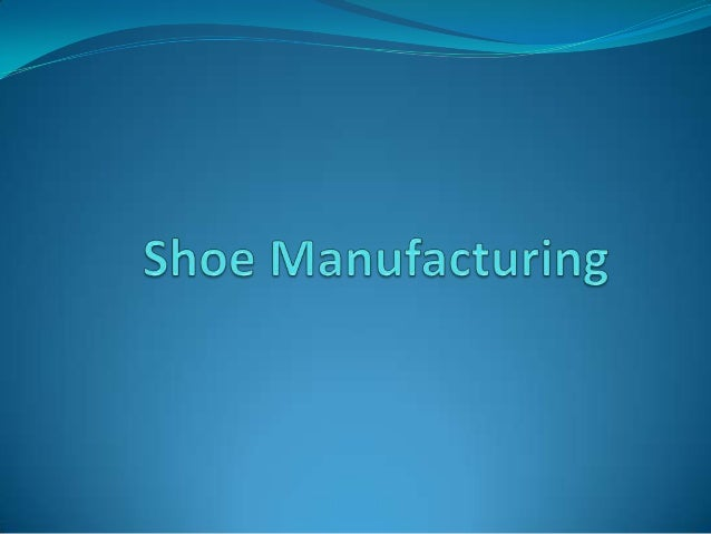 Shoes manufecturing