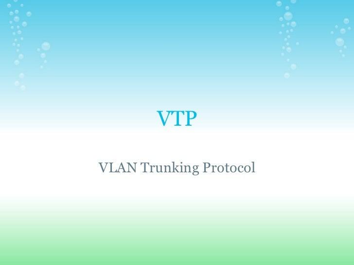 VTPVLAN Trunking Protocol