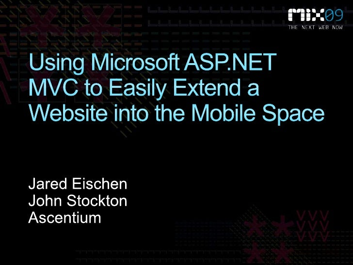 Using Microsoft ASP.NET MVC to Easily Extend a Web Site into the Mobile Space