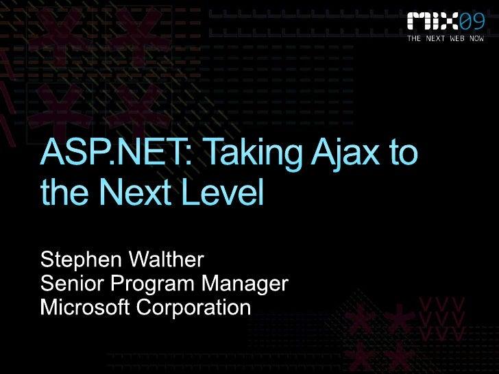 Microsoft ASP.NET: Taking AJAX to the Next Level