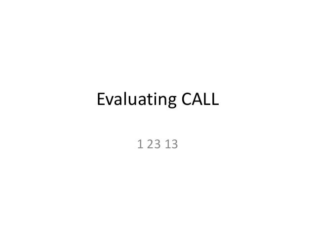 Evaluating CALL    1 23 13
