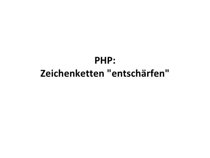 """PHP: Zeichenketten """"entschärfen"""""""