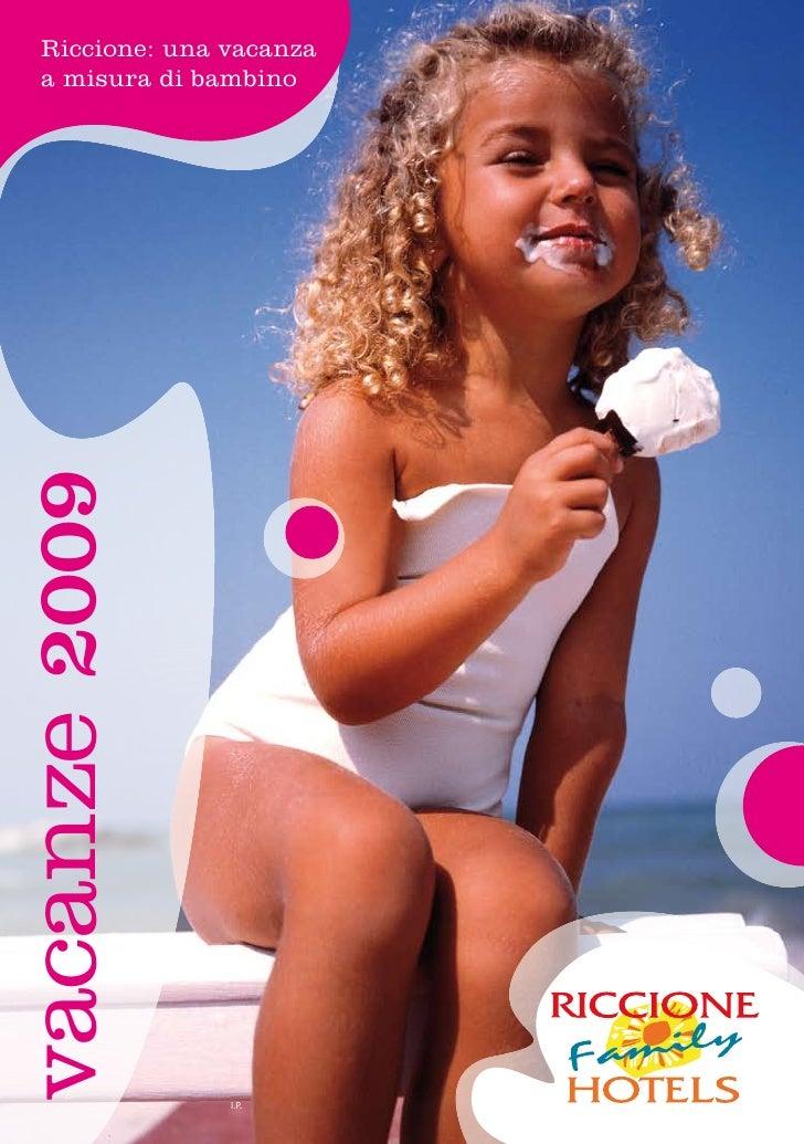 Riccione: una vacanza    a misura di bambino vacanze 2009                      I.P.