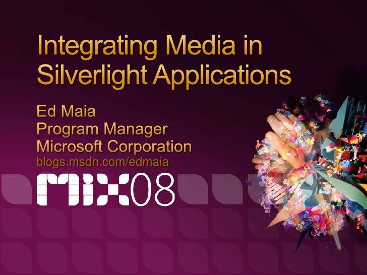 Integrating Media in Silverlight Applications
