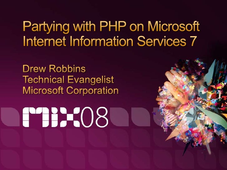 Partying with PHP on Microsoft Internet Information Services 7