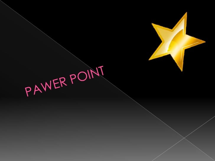 PAWER POINT<br />