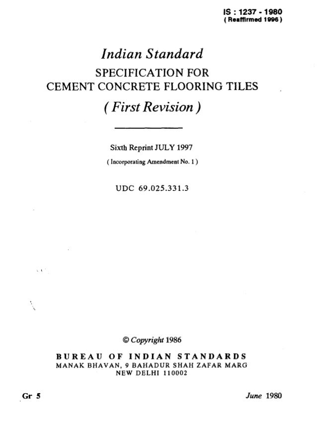 IS : 1237 - 1980 ( Reaffirmed1996) Indian Standard SPECIFICATION FOR CEMENT CONCRETE FLOORING TILES ( First Revision ) Six...