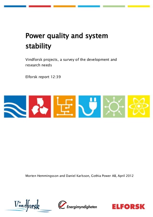 Power quality and systemstabilityVindforsk projects, a survey of the development andresearch needsElforsk report 12:39Mort...