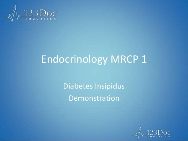 Endocrinology MRCP 1Diabetes InsipidusDemonstration