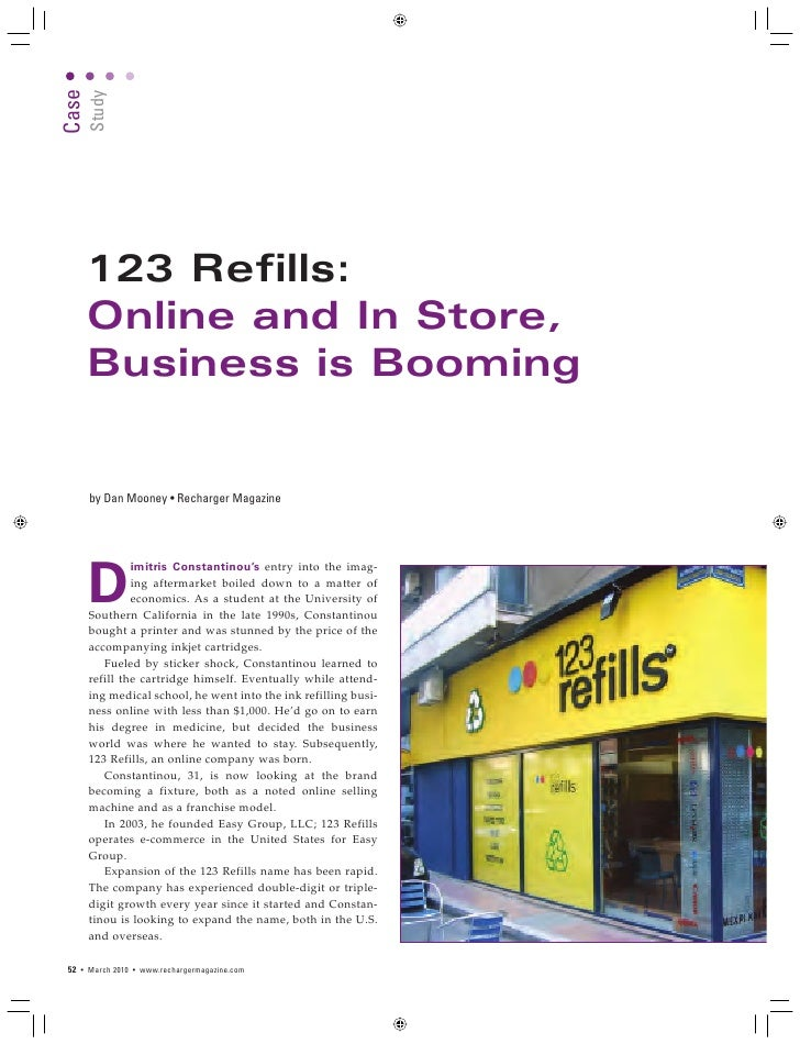 Case      Study            123 Refills:        Online and In Store,        Business is Booming          by Dan Mooney • Re...