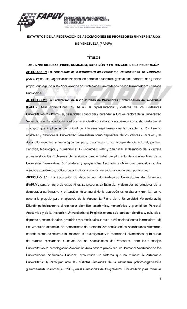 ESTATUTOS DE LA FEDERACIÓN DE ASOCIACIONES DE PROFESORES UNIVERSITARIOS DE VENEZUELA (FAPUV)  TÍTULO I DE LA NATURALEZA, F...