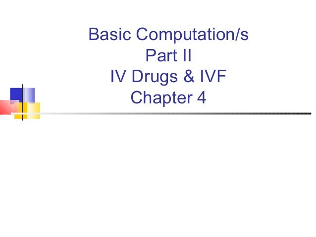 Basic Computation/s Part II IV Drugs & IVF Chapter 4