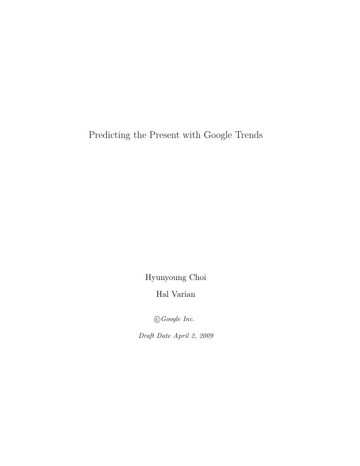 Predicting the Present with Google Trends                  Hyunyoung Choi                 Hal Varian                  c Go...