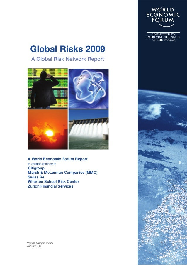 World Economic Forum January 2009 Global Risks 2009 A Global Risk Network Report COMMITTED TO IMPROVING THE STATE OF THE W...