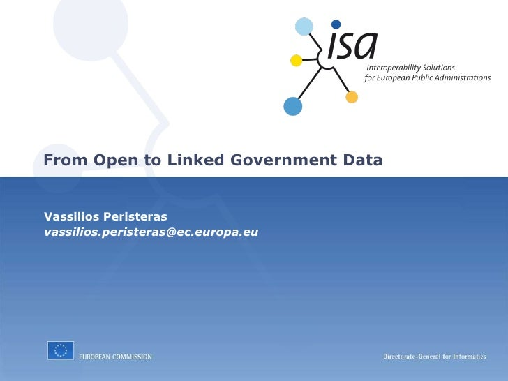 Vassilios Peristeras [email_address] From Open to Linked Government Data
