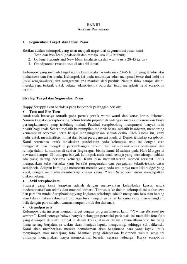 BAB III Analisis Pemasaran  I.  Segmentasi, Target, dan Posisi Pasar  Berikut adalah kelompok yang akan menjadi target dar...