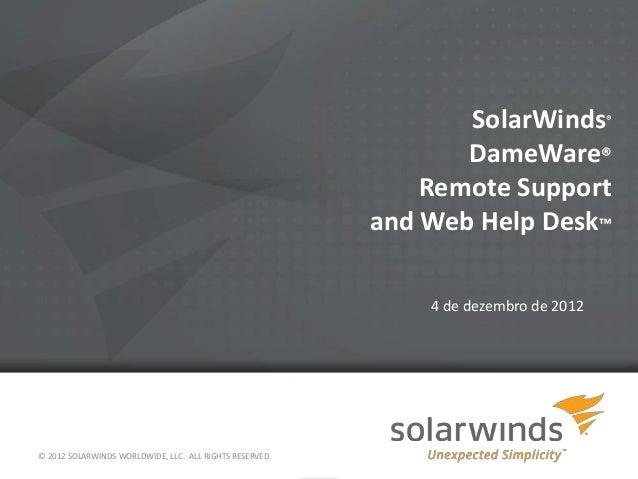 Webcast em português: Dameware Remote Support e Web Help Desk
