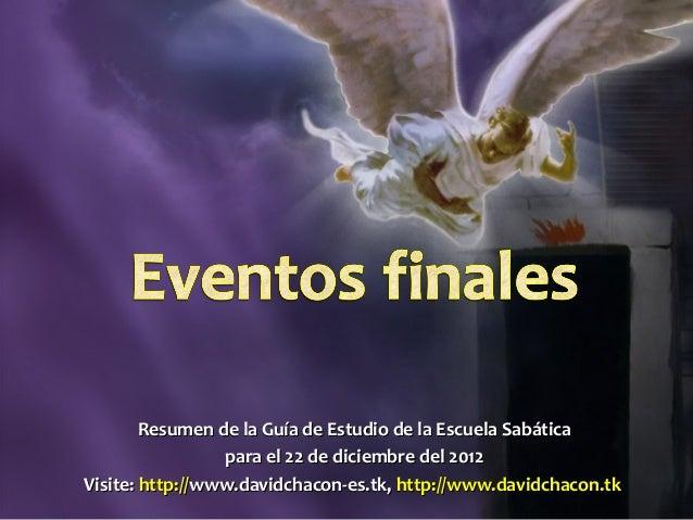 Resumen de la Guía de Estudio de la Escuela Sabática                 para el 22 de diciembre del 2012Visite: http://www.da...