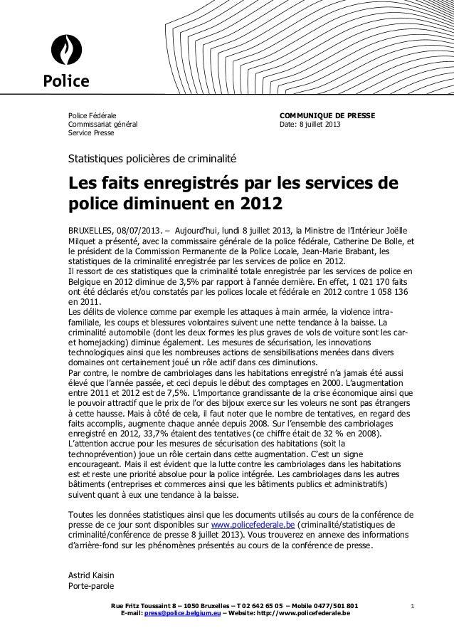 Police Fédérale Commissariat général Service Presse  COMMUNIQUE DE PRESSE Date: 8 juillet 2013  Statistiques policières de...