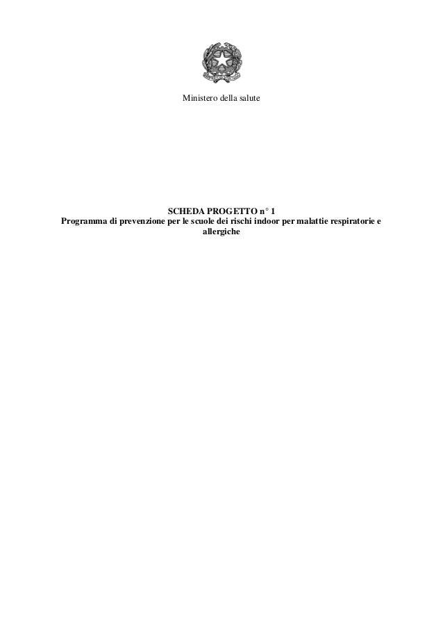 Ministero della salute SCHEDA PROGETTO n° 1 Programma di prevenzione per le scuole dei rischi indoor per malattie respirat...