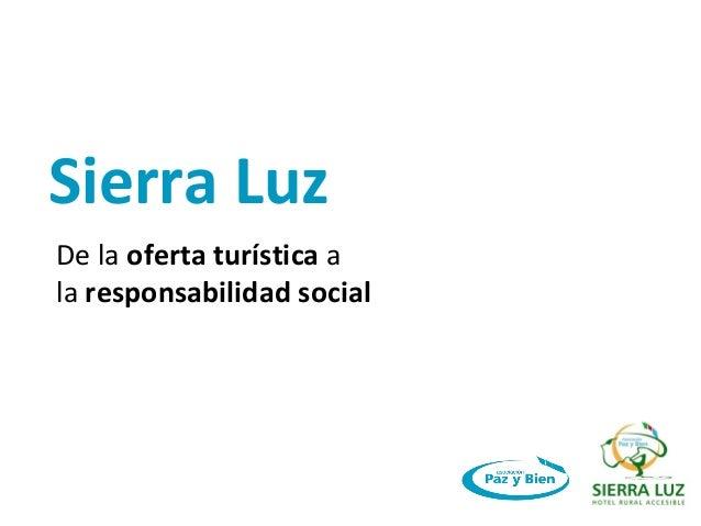 Sierra Luz De la oferta turística a la responsabilidad social
