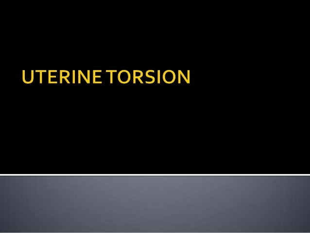 UTERINE TORSION