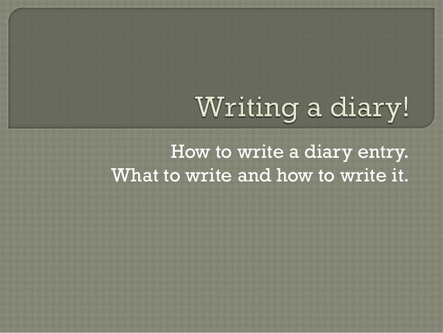 Writing a diary or journal
