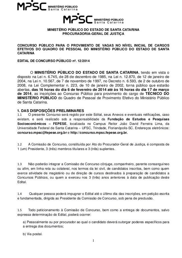 1 MINISTÉRIO PÚBLICO DO ESTADO DE SANTA CATARINA PROCURADORIA-GERAL DE JUSTIÇA CONCURSO PÚBLICO PARA O PROVIMENTO DE VAGAS...