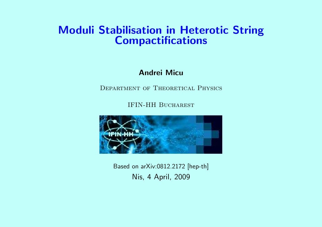 Moduli Stabilisation in Heterotic String           Compactifications                     Andrei Micu         Department of ...