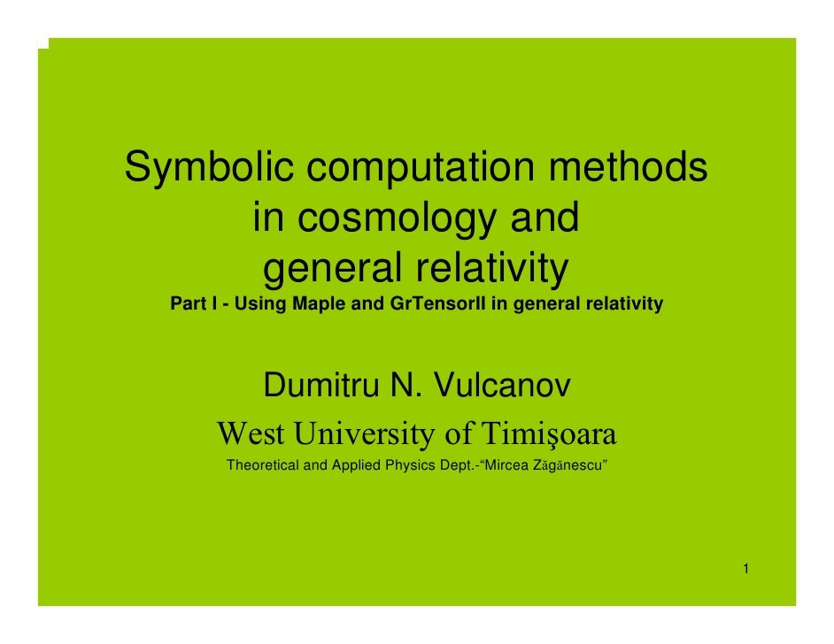 Symbolic computation methods      in cosmology and       general relativity   Part I - Using Maple and GrTensorII in gener...