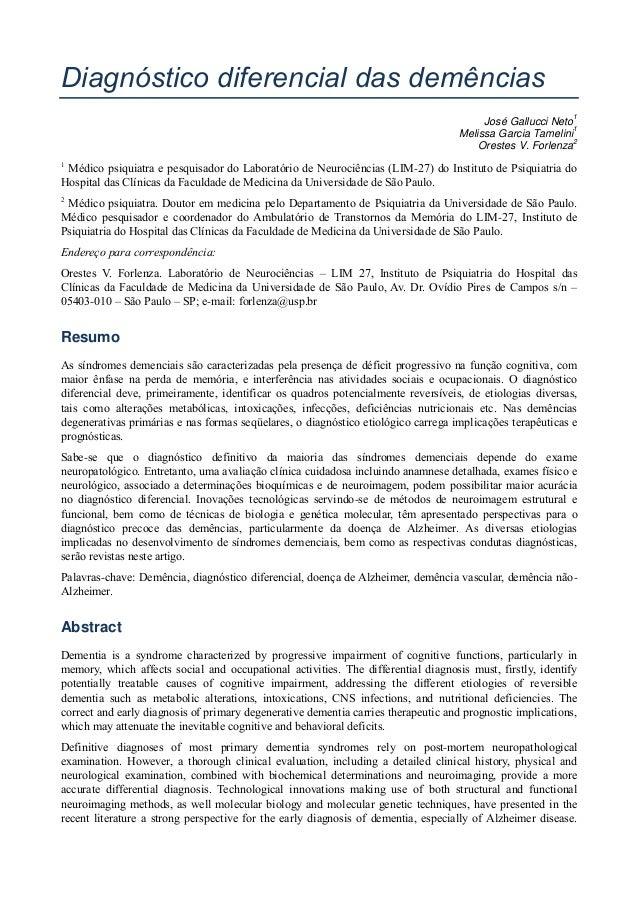 Diagnóstico diferencial das demênciasJosé Gallucci Neto1Melissa Garcia Tamelini1Orestes V. Forlenza21Médico psiquiatra e p...