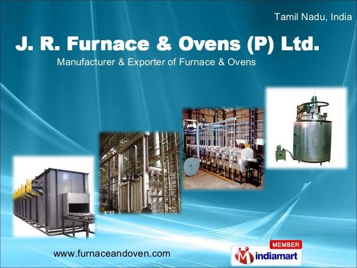 J. R. Furnace & Ovens P Ltd. Tamil Nadu India
