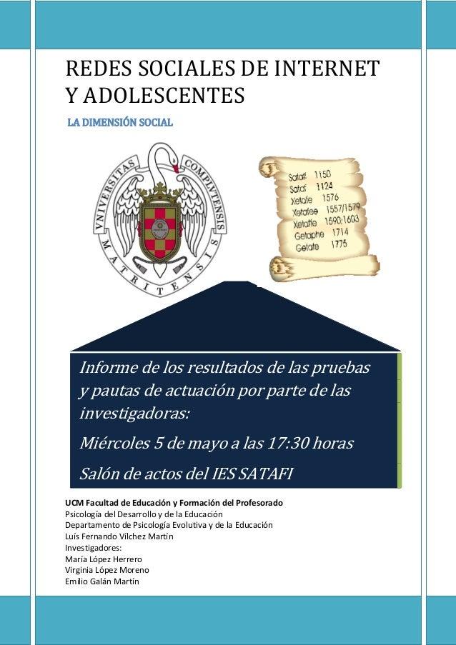 REDES SOCIALES DE INTERNET Y ADOLESCENTES LA DIMENSIÓN SOCIAL UCM Facultad de Educación y Formación del Profesorado Psicol...
