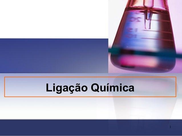 Ligação Química                  1