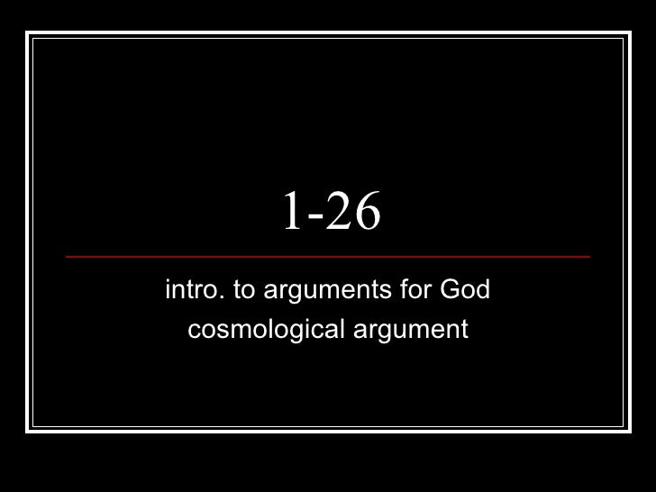 1-26 intro. to arguments for God cosmological argument