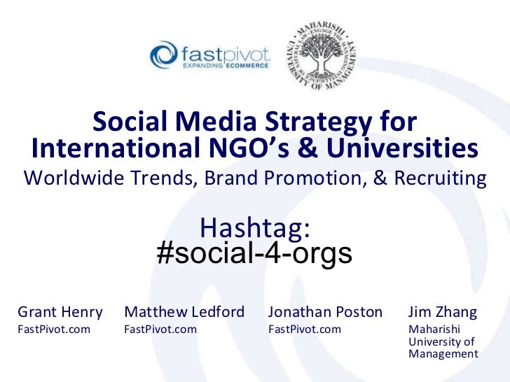 Matthew Ledford FastPivot.com Social Media Strategy for International NGO's & Universities Jonathan Poston FastPivot.com W...