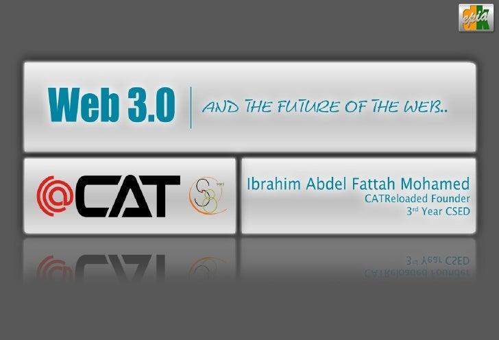 Agenda   History of the web. ▶  ▶Web 2.0 & the huge revolution.  ▶Web 3.0, Sea change.         They say..     ▷      ▷ Sem...