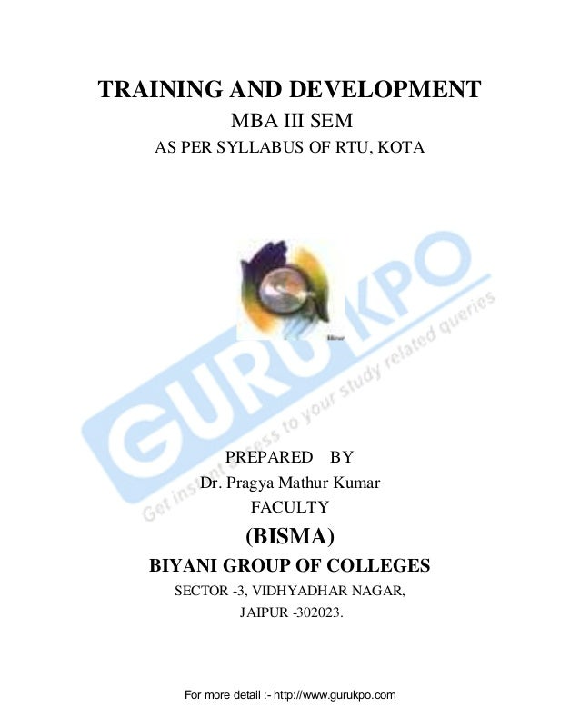TRAINING AND DEVELOPMENT MBA III SEM AS PER SYLLABUS OF RTU, KOTA  PREPARED BY Dr. Pragya Mathur Kumar FACULTY  (BISMA) BI...