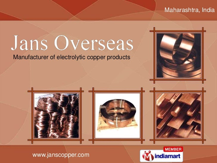 Maharashtra, IndiaManufacturer of electrolytic copper products       www.janscopper.com