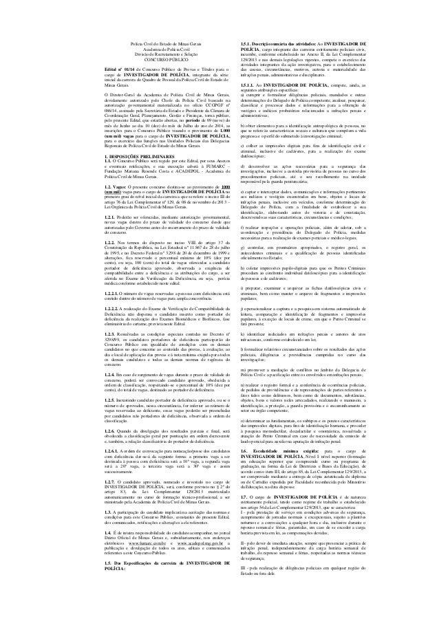 Polícia Civil do Estado de Minas Gerais Academia de Polícia Civil Divisão de Recrutamento e Seleção CONCURSO PÚBLICO Edita...