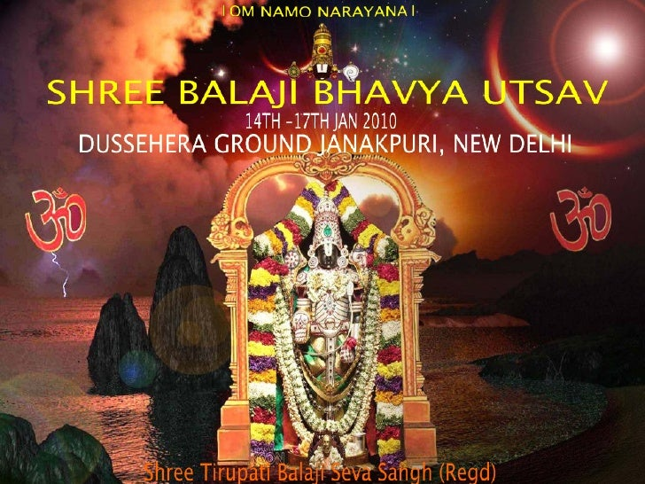 DARSHAN                         TIME                    COST                 NO. OF PERSON Lord Balaji, the incarnation of...